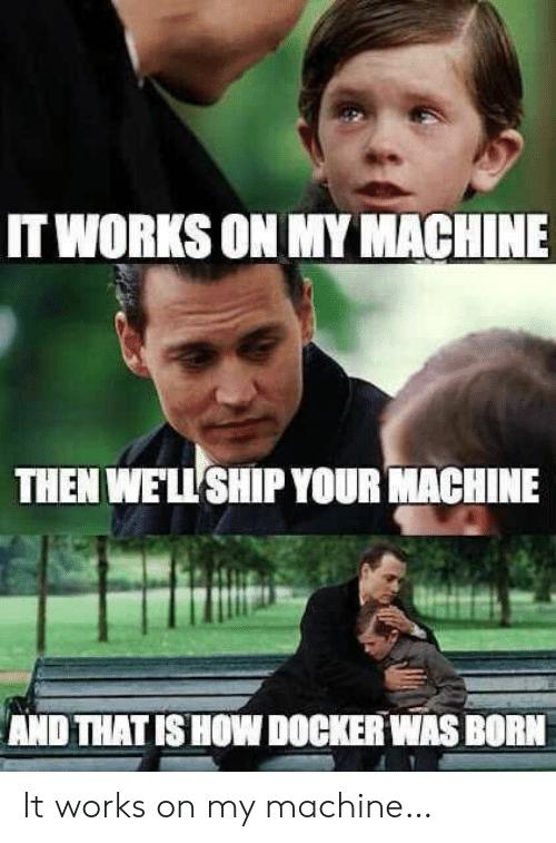 Kubernetes: It works on my Machine